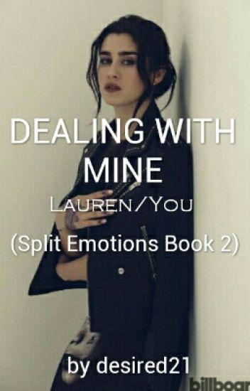 Dealing with Mine(Lauren/You)