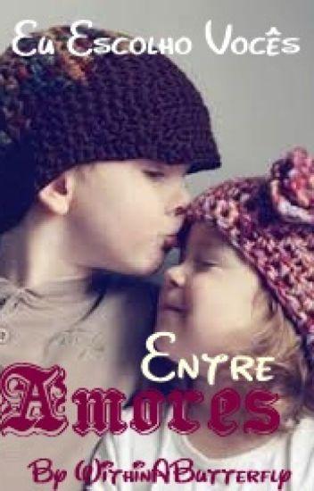 Entre Amores (COLÉGIO INTERNO 3 )
