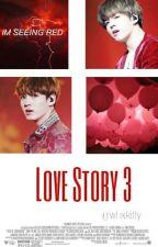 Love Story~Book 3~ Encerrada. by whxkitty