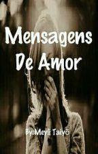 Mensagens De Amor by MeyliTaiyo