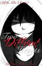 Two Different Hearts (Jeff the Killer X Reader) (Completed) by Sweet_Killing_Angel