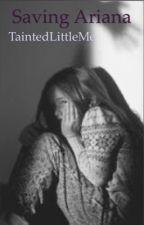 Saving Ariana by TaintedLittleMe