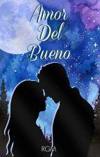 Amor Del Bueno by RodrigoMadriz
