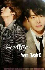 Goodbye My Love   وداعاً حُبّي by mflx_13