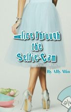 Once Upon A Now: Alice Through The Selfie-Cam by RewindToBookTime