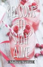 Reasons to Stay Alive by OptimisticMaddie
