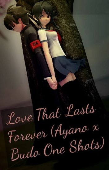 Love That Lasts Forever (Ayano x Budo One Shots)