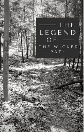 The Legend Of The Wicked Path by Rich_Lionheart