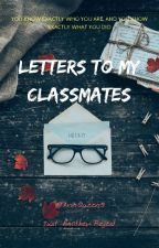 Letters To My Classmates by AnnQueen5