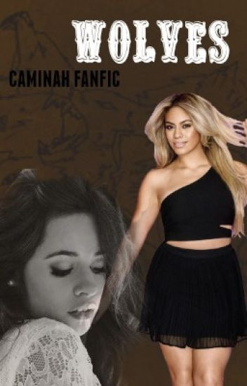 WOLVES (CAMINAH) #COMPLETA#