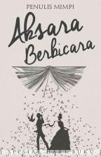 Aksara Berbicara by penulismimpi