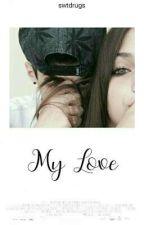 ❆ My Love ❆ by swtdrugs