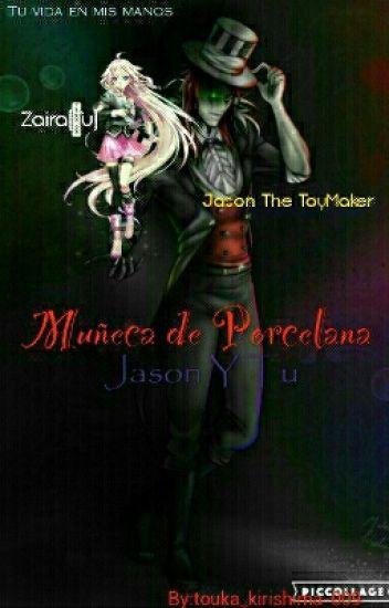Muñeca De porcelana-Jason y Tu #PremiosSu2016