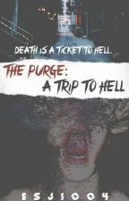 The Purge: A trip to hell (COMPLETE) (Editing) by ESJ1004