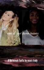 none of your damn business || a norminah fanfic by ycurs-truly