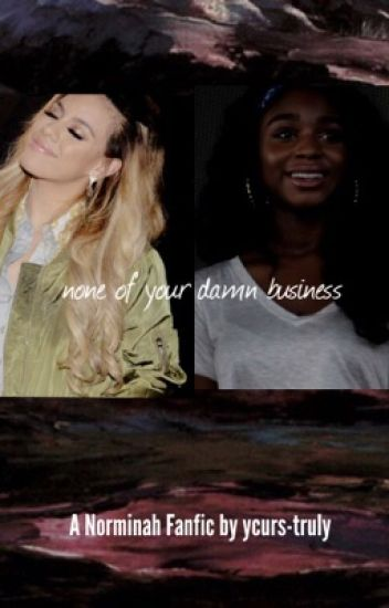 none of your damn business || a norminah fanfic
