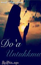 Do'a Untukmu by Rhie_ayu