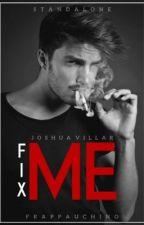 Fix Me by frappauchino