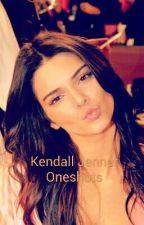 Kendall Jenner Oneshots by kjennerimagines