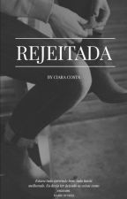 Rejeitada by jeciaraa