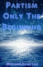Partism - Only The Beginning by MirionLockstar
