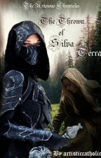 The Urisious Chronicles: The Throne of Silva Terra by artisticcatholic