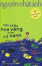 Tôi thấy hoa vàng trên cỏ xanh (Nguyễn Nhật Ánh) by ThuNguyenMinhon