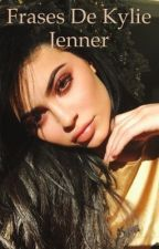 Frases de Kylie Jenner by kingkylie92
