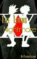 The Living Nightmare (HunterXHunter Fanfiction) by PheonixFiction