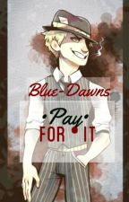 Pay For It. /One Shot BillDip/ by Blue-Dawns