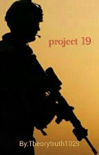 Project 19 by Theorytruth1029