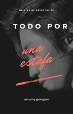 Todo Por Una Estafa (Taeyong Y TN) by AndyPanda675
