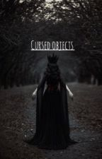 Cursed Objects  by cxtenox