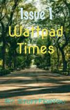 Wattpad Times (Issue 1) by StuffForYou
