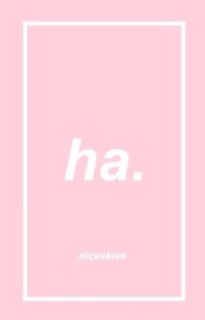 ha. || a collection of short stories i write :-) by niceskies