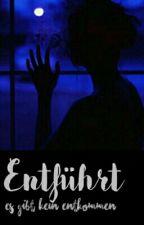 Entführt es gibt kein Entkommen by Story_girl_04