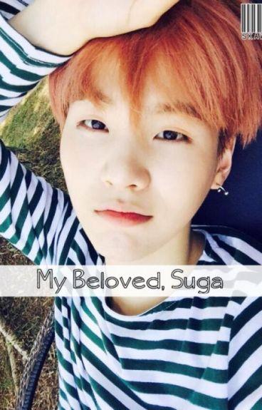 My Beloved, Suga [BTS SUGA FF]