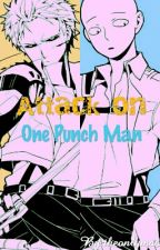 Attack on One Punch Man [Feat. F!Reader] by sleepy_chazy_sensei