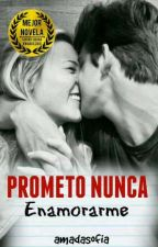 ¡Prometo Nunca Enamorarme! © by amadasofia
