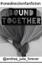 Bound Together by Andrea_Julia_forever