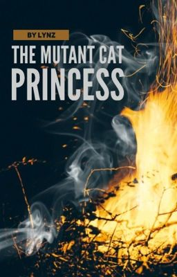 [CREEPYPASTA FANFIC] The Mutant Cat Princess