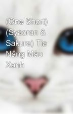 (One Short) (Syaoran & Sakura) Tia Nắng Màu Xanh by MunSociiu