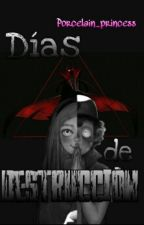 Días de destrucción [Depravity Falls] by Porcelain_princess