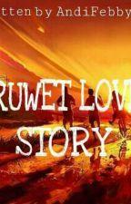 Ruwet Love Story by andifebbyf