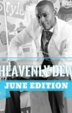 HEAVENLY DEW - JUNE Edition by TheosOlivet