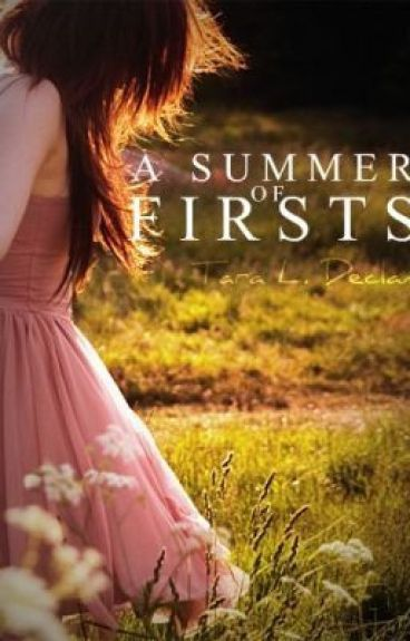 A Summer of Firsts by TaraLDeclan