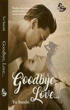 Goodbye, Love... by IniSandri