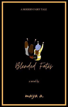 Blended Fates (A Modern Fairytale Retelling) by RitikaChabra
