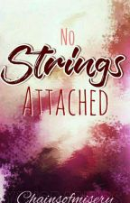 No Strings Attached [COMPLETED] by chainsofmisery