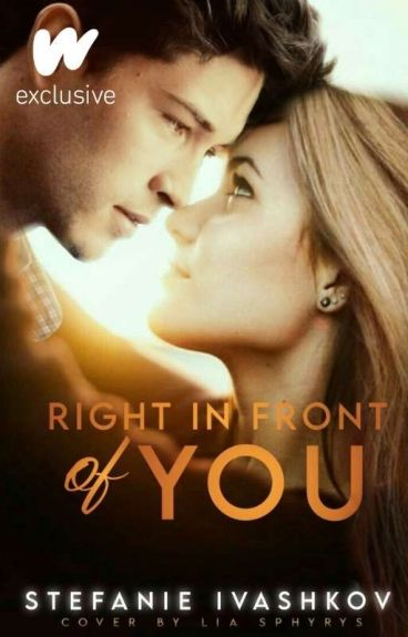 Right in Front of You|| Completed